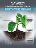 Nawozy i środki wspomagające do upraw pod osłonami
