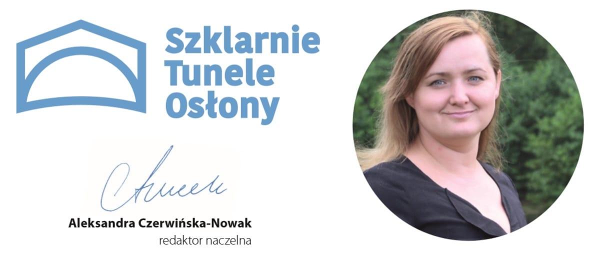 Szklarnie, Tunele, Osłony - redaktor naczelna Aleksandra Czerwińska-Nowak